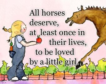 """All horses deserve.... 8"""" x 8"""" Print"""