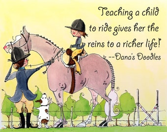 Teaching a child to ride gives her the reins to a richer life!   Riding Instructor art.