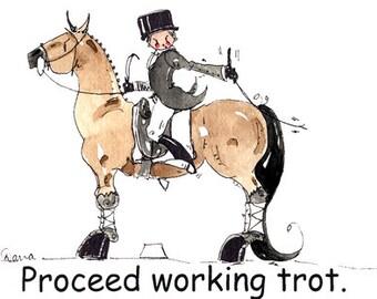 """Proceed working trot.  Dressage cartoon. Art print.  8"""" x 10"""""""