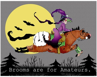 Brooms are for Amateurs.  Equestrian Halloween Art Print.  Witch riding Appaloosa!