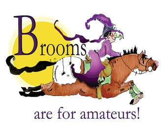 Brooms are for Amateurs Horse Halloween Cartoon