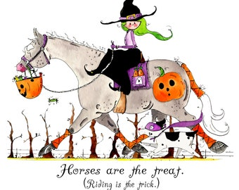 """Horses are the Treat.  Riding is the Trick.  11"""" x 14"""" Print"""