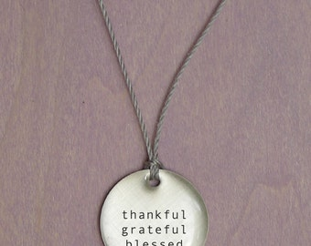 Thankful Grateful Blessed Pendant- simple jewelry that is thoughtful, poetic and personal