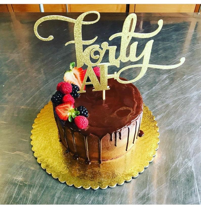 Forty AF Cake Topper Made Out Of Glitter Cardstock