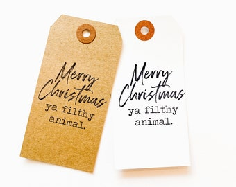 Merry Christmas Ya Filthy Animal Gift Tag - Christmas Party Gift Tag- Merry Christmas gift tag - Merry Christmas ya Filthy Animal