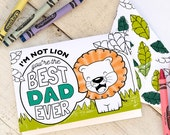 """Printable Father's Day Card Coloring page cute lion jungle theme """"I'm not Lion"""" """"You're the BEST DAD EVER"""" classroom craft color activity"""