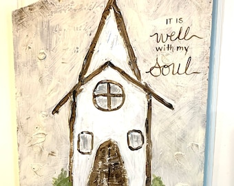 It is Well With My Soul Reclaimed wood Primitive folk art 11 x 18 Original painting Christian artwork Inspirational Church Religious Chapel
