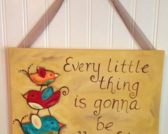 Three Little Birds canvas painting Every little thing is gonna be all right Original folk art Home decor Wall artwork 11 x 14 Bob Marley