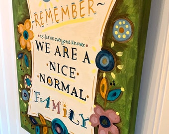 Nice Normal Family canvas painting Original whimsical folk art 11 x 14 Hand Painted Fun wall flower Green Red Aqua Quote Bright