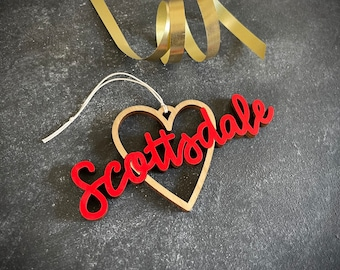 Scottsdale Heart Christmas Ornament - Choose your color!   Christmas Ornament   Housewarming Gift   Christmas Gift   AZ   Scottsdale Heart