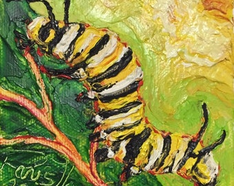 Monarch Caterpillar 4 by 4 Inch Original Oil Painting by Paris Wyatt Llanso FREE SHIPPING