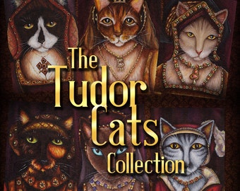 Tudor Cats, Six Wives of King Henry VIII as CATS Art Collection