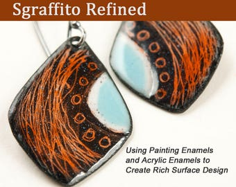 Sgraffito Refined Tutorial PDF Using Painting Enamels and Acrylic Enamels to Create Rich Surface Design