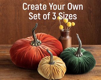 Velvet Pumpkins Create Your Own Set of 3 Different Sizes and Colors, Fall decoration, table centerpiece, modern rustic wedding decor