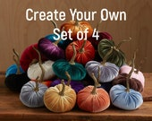 Velvet Pumpkins Create Your Own Set of 4, Fall decoration, table centerpiece, modern rustic wedding decor, hostess gifts, best selling items
