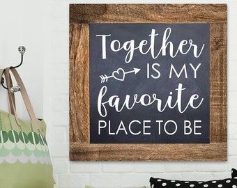 Together is my favorite place to be Pine Frame Chalkboard Style Home Decor Wall Art WD0033