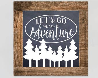 Let's Go on an Adventure Pine Frame Chalkboard Style Children's Bedroom Wall Art WD0011