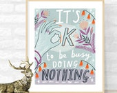 It's OK to be busy doing nothing poster, motivational quote, inspiring quote, wall art, home decor