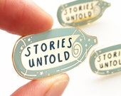 Stories untold Hard Enamel Pin Badge, 2019 Limited Edition, Gift for Writer