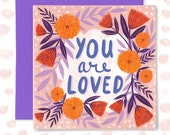 You Are Loved Greetings Card, Love Card, Card for Best Friend
