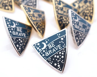 Be Brave Enamel Pin Badge
