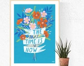 "Wall art ""The Time is Now"" Poster, illustration print, motivational art, wall decor"