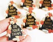 Do Your Thing Enamel Pin Badge
