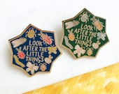 Look After the Little Things Enamel Pin Badge, lapel Pin, Insect Brooch, Bug Jewellery