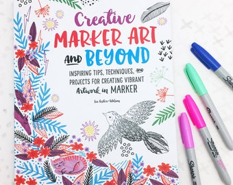 Art Tutorial Book, Creative Marker Art and Beyond Drawing Tutorial Book by Lee Foster-Wilson, How to Draw, Crafting
