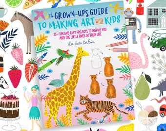 """Art Tutorial Book """"The Grown Up's Guide to Making Art with Kids"""" by Lee Foster-Wilson, Childrens Art, How to Draw, Crafting"""