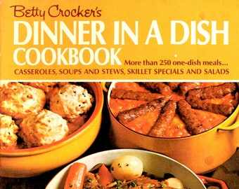 Betty Crocker's Dinner in a Dish Cookbook -- More than 250 one-dish meals  Casseroles, Soups and  stews Simple Cooking Farmhouse Kitchen