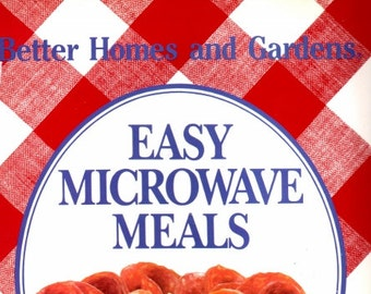 Vintage Cookbooks Microwave cookbook 1980s Vintage Better Homes and Garden Easy Microwave Meals Cookbook/1st Edition Paperback cookbook 