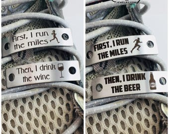 First I Run The Miles, Then I Drink the Wine, Runners Shoe Tag, Marathon, Shoe Jewelry, Shoe Tags, Shoelace Tag, Shoe Charm, Gift for Runner