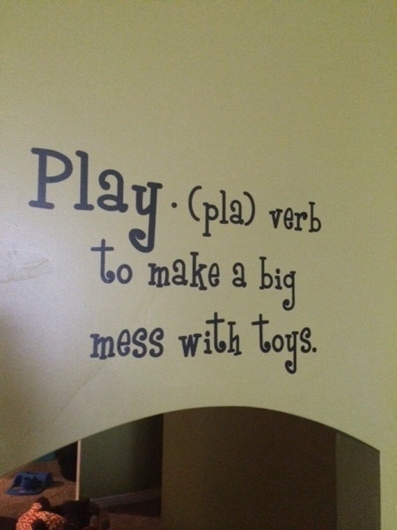 Play Big Mess Toys Wall Decal Quote Vinyl Lettering Quotes Etsy