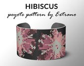 Peyote bracelet pattern, wide cuff pattern, even peyote stitch, peyote pattern, DIY jewelry - HIBISCUS - 6 colors only, Instant download