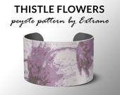 Peyote bracelet pattern, wide cuff pattern, even peyote stitch, peyote pattern, DIY jewelry - THISTLE FLOWERS  - 6 colors - instant download