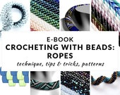 Crocheted bead ropes e-book, complete guide to crocheting with beads, step-by-step instructions, tips, schemes, patterns, crocheting e-book
