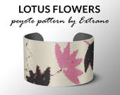Peyote bracelet pattern, wide cuff pattern, even peyote stitch, peyote pattern, DIY jewelry - LOTUS FLOWERS - 5 colors - Instant downloads