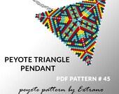 Peyote triangle pattern with instruction, peyote triangle instruction, triangle peyote pattern, native stitch, triangle peyote pendant #45