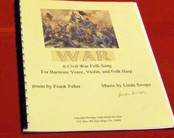 Civil War Folk Ballad, WAR, poem by Frank Feher set to music by Linda Swope