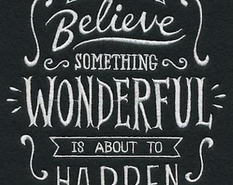 Always Believe Something Wonderful is Going to Happen Towel - Four Sack - Hand Towel - Bath Towel - Fingertip Towel - Apron