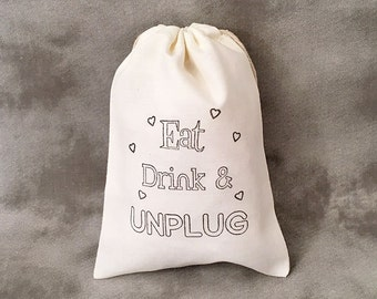 Eat Drink & Unplug - Cell Phone Sleeping Bag - Wedding Favor Bags - Personalized Wedding - Unplugged Wedding Favors - Set of 10 Cotton bags