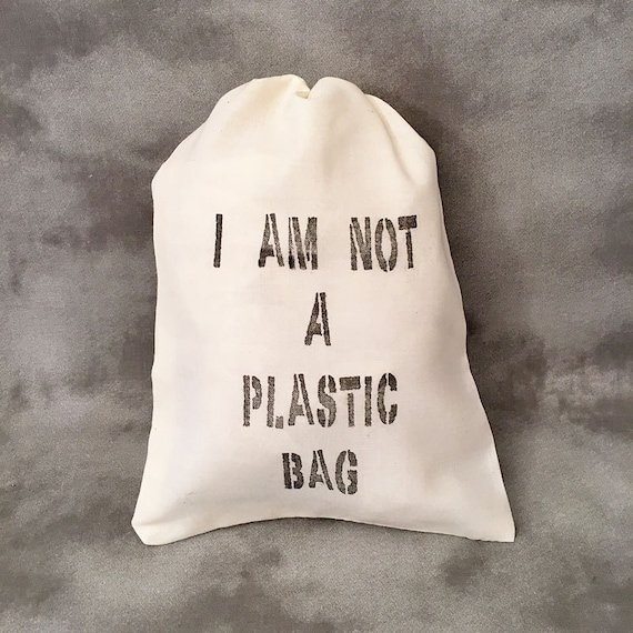 Not a Plastic Bag - Recycle - Go Green - Upcycled - Reusable