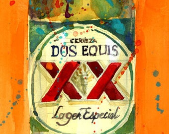 Dos Equis Beer Bottle - Mexico  Beer Art Print from Original Watercolor (Print Size - 8.5 x. 11) and (Print Size - 10 x 20)