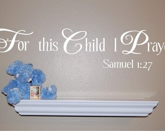 For this Child I Prayed Wall Decal - Scripture Wall Decal - Nursery Wall Decal - Bible Verse Wall Decal - Christian Wall Decal - Nursery Art & Items similar to For this child I prayed - Vinyl wall decal ...