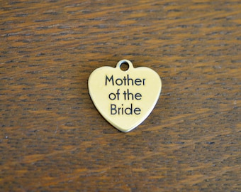 Mother of the Bride Custom Laser Engraved Gold Stainless Steel  Charm CC377