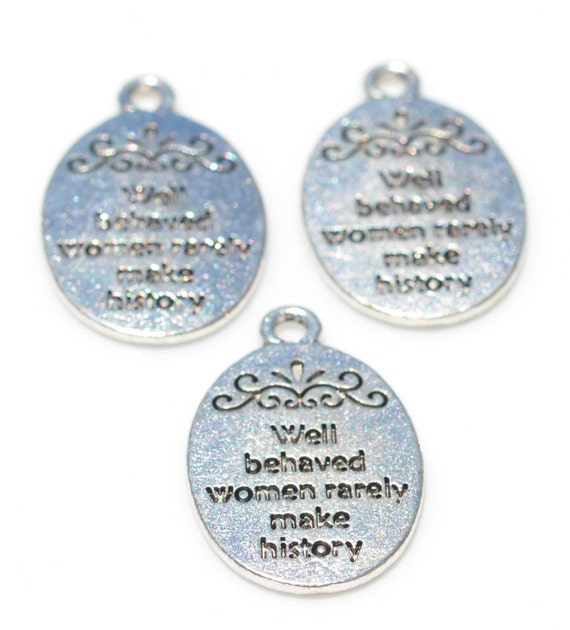 2 pcs Antique Silver Alloy Well Behaved Woman Rarely Make History Pendant  15 mm