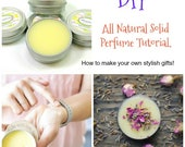 Solid Perfume Tutorial PDF/Instant Download - DIY using all natural ingredients/learn to formulate your own recipes