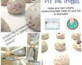 Tub Truffle PDF - DIY Bath Melt Recipe/ My favorite tub treat, creamy, luxurious, fragrant, addictive bath creamer