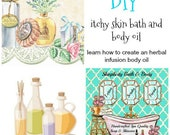 Bath Oil Tutorial PDF Download/ Itchy Skin Bath and Body Oil/ learn how to create an herbal infusion